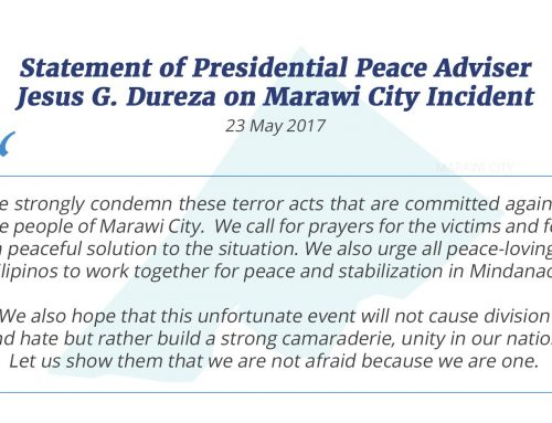 Statement of Presidential Peace Adviser Jesus G. Dureza on Marawi City Incident