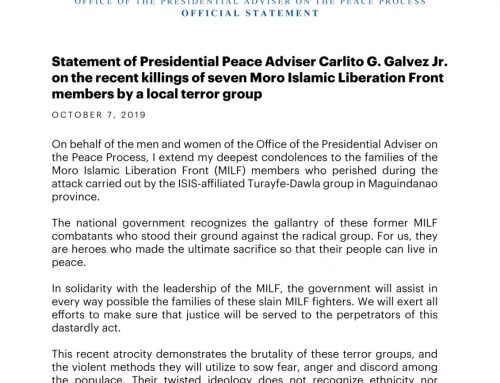 STATEMENT OF PRESIDENTIAL ADVISER ON PEACE, RECONCILIATION AND UNITY CARLITO G. GALVEZ JR. ON THE RECENT KILLINGS OF SEVEN MORO ISLAMIC LIBERATION FRONT (MILF) MEMBERS BY A LOCAL TERROR GROUP