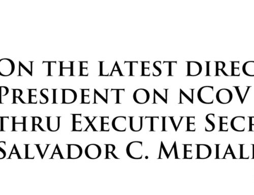 On the latest directive by the President on nCoV coursed thru Executive Secretary Salvador C. Medialdea