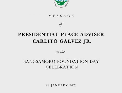 MESSAGE OF PRESIDENTIAL PEACE ADVISER CARLITO GALVEZ JR. ON THE BANGSAMORO FOUNDATION DAY CELEBRATION | 21 JANUARY 2021