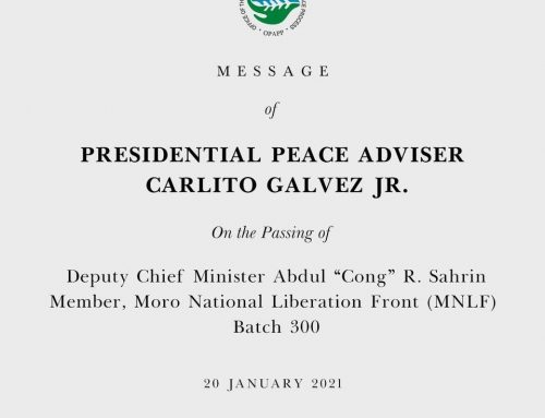 """Message of the Presidential Peace Adviser Carlito G. Galvez, Jr. On the Passing of Deputy Chief Minister Abdul """"Cong"""" R. Sahrin Member, Moro National Liberation Front (MNLF) Batch 300 