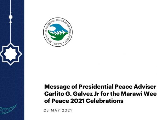 Message of Presidential Peace Adviser Sec. Carlito G. Galvez, Jr. For the Marawi Week of Peace 2021 Celebrations | 23 May 2021