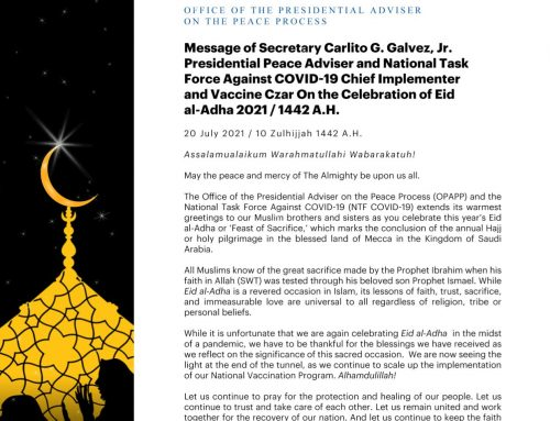 Message of Secretary Carlito G. Galvez, Jr., Presidential Peace Adviser and National Task Force Against COVID-19 Chief Implementer and Vaccine Czar On the Celebration of Eid al-Adha 2021 / 1442 A.H. | 20 July 2021 / 10 Zulhijjah 1442 A.H.